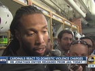 VIDEO: Cards react to domestic violence charges