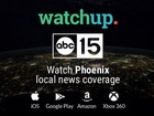 ABC15 videos now available through Watchup app