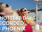 Remember them? 5 hottest days ever in Phoenix