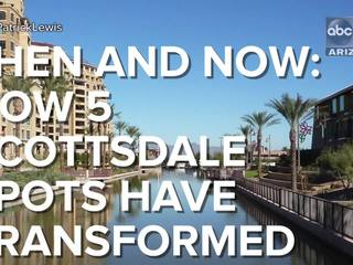 Then & now: How 5 Scottsdale spots have changed