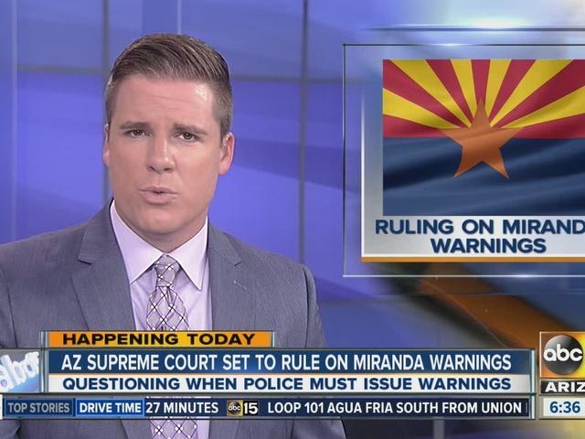 Arizona Supreme Court set to rule on Miranda Warnings