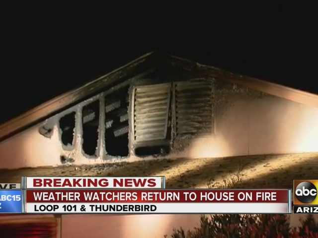 Oh no! Weather watchers return to house on fire in Scottsdale
