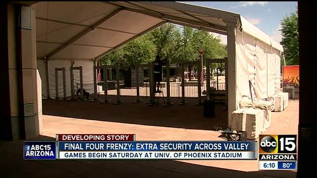 Headed to Final Four- Security preps underway in Valley