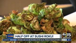 Sushi Roku: HALF OFF all food through Thursday!