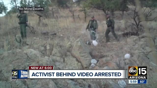 Activist behind border patrol water video arrested