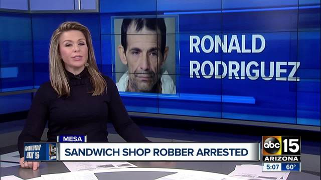 Sandwich shop robber arrested in Mesa