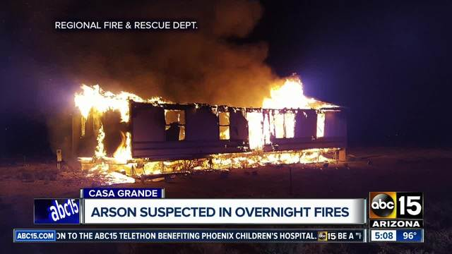 arson suspected in overnight casa grande fires